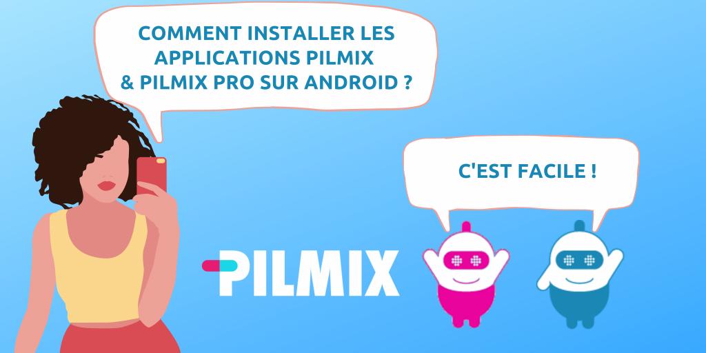 installer les applications PILMIX
